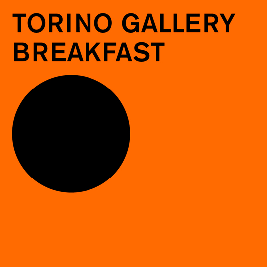 TORINO GALLERY BREAKFAST